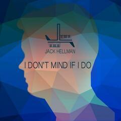 I Don't Mind If I Do