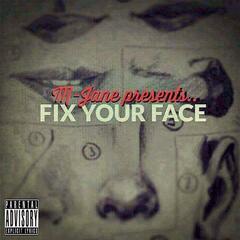 M.Jane Presents: Fix Your Face