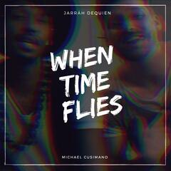 When Time Flies (feat. Michael Cusimano)