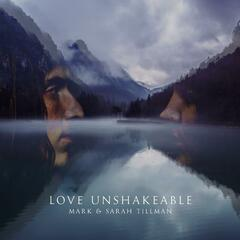 Love Unshakeable