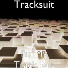I'm My Track Suit
