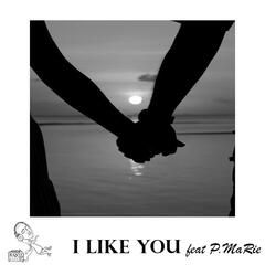 I Like You (feat. P.MaRie)
