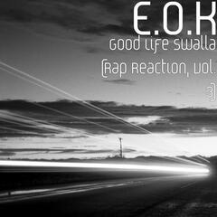 Good Life Swalla (Rap Reaction, Vol. 3)
