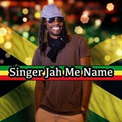 Singer Jah Me Name