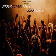 Undercover Fans (feat. Stez Marc)