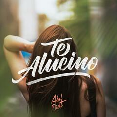 Te Alucino