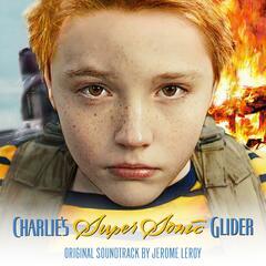 Charlie's Supersonic Glider (Original Soundtrack)