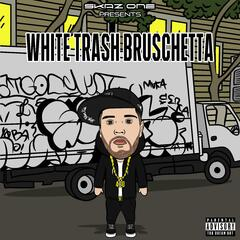 White Trash Bruschetta - EP