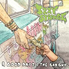 A Good Day 2 B the Bad Guy