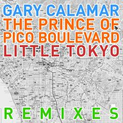 The Prince of Pico Blvd. / Little Tokyo - Remixes