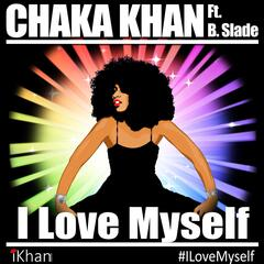 I Love Myself (feat. B. Slade)
