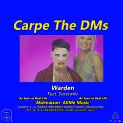 Carpe the Dms (feat. Sisterwife)