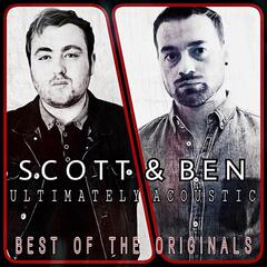 Scott & Ben: Ultimately Acoustic Best of the Originals