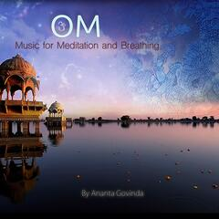 Om - Music for Meditation and Breathing