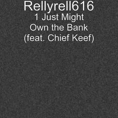 1 Just Might Own the Bank (feat. Chief Keef)
