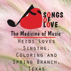 Heidi Loves Singing, Coloring and Spring Branch, Texas