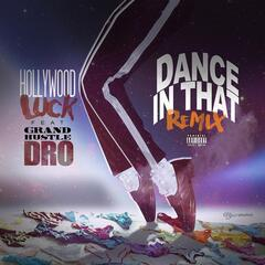 Dance in That (Remix) [feat. Grand Hustle Dro]