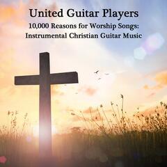 10,000 Reasons for Worship Songs: Instrumental Christian Guitar Music