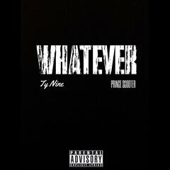 Whatever (feat. Prince Scooter)