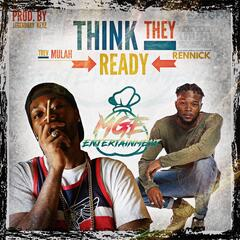 Think They Ready (feat. Rennick)