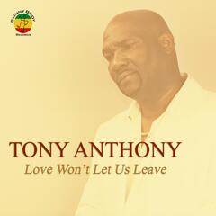 Love Won't Let Us Leave (Remastered)