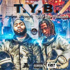 Tyb (feat. Nef the Pharaoh)