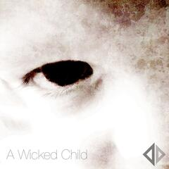 A Wicked Child