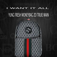 I Want It All (feat. Truie Main & Moneybag Zo)