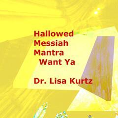 Hallowed Messiah Mantra Want Ya