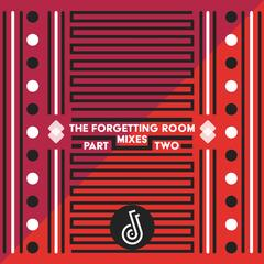 The Forgetting Room Mixes, Pt. 2