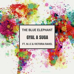 Gyal a Suga (feat. N.I.C & Victoria Rahel)