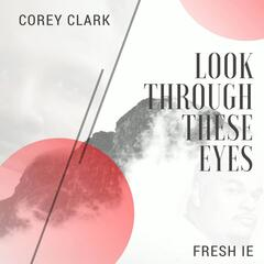 Look Through These Eyes (feat. Fresh I.E.)