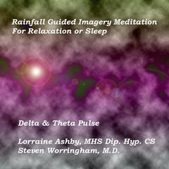 Rainfall Guided Imagery Meditation for Relaxation or Sleep - Delta & Theta Pulse