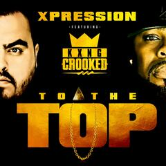 To the Top (feat. Kxng Crooked)