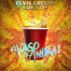 El Vaso De Anibal (feat. Luigi 21 Plus)