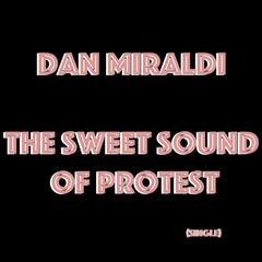 The Sweet Sound of Protest