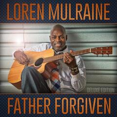 Father Forgiven (Deluxe Edition)
