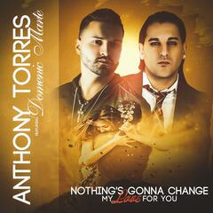 Nothing's Gonna Change My Love for You (feat. Domenic Marte)