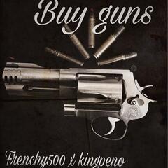 Buy Guns (feat. Kingpeno)