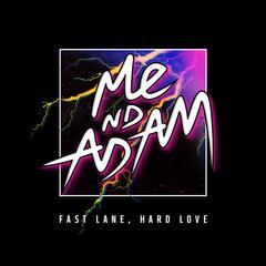 Fast Lane, Hard Love