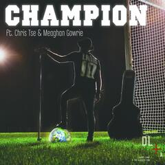 Champion (feat. Chris Tse & Meaghan Gowrie)