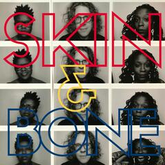 Skin and Bone (feat. Shirlette Ammons & Tamisha Waden)