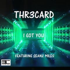 I Got You (feat. Sean2 Miles)