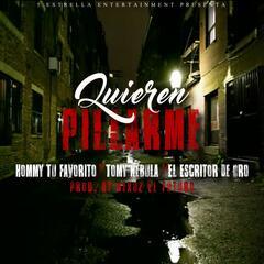 Quieren Pillarme (feat. Tomy Nebula & El Escritor De Oro)