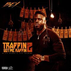 Trappin Got Me Rappin 2: Ya Plug's 1st Plug