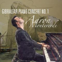 Gibraltar Piano Concerto No 1 by Aaron Monteverde (feat. The Aaron Monteverde Philharmonic Orchestra)