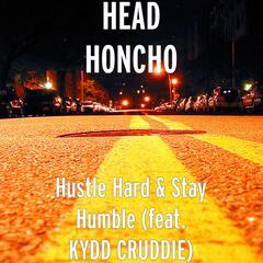 Hustle Hard & Stay Humble (feat. KYDD CRUDDIE)