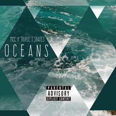 Oceans (feat. Triple T Skates)