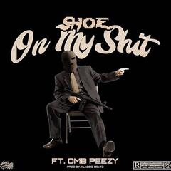 On My Shit (feat. OMB Peezy)