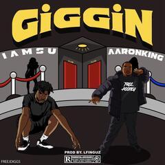 Giggin (feat. IAMSU)